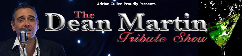 Adrian Cullen Presents the Dean Martin Tribute Show